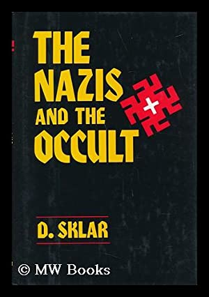The Nazis and the Occult: Sklar, D.