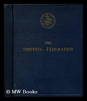The Shipping Federation; a History of the: Powell, Leslie Hughes