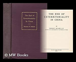 The End of Exterritoriality in China: Millard, Thomas Franklin Fairfax (1868-)