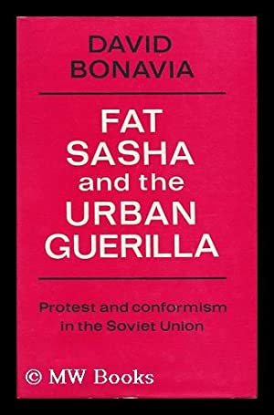 Fat Sasha and the Urban Guerilla : Bonavia, David (1940-)