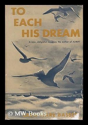 To Each His Dream: Bassett, Sara Ware