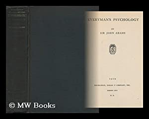 Everyman's Psychology: Adams, John, Sir, 1857-1934