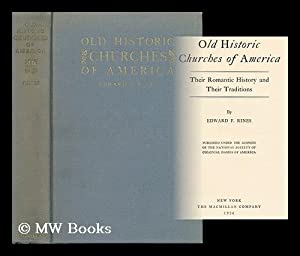 Old Historic Churches of America - Their: Rines, Edward F.