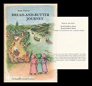 Bread-And-Butter Journey, by Anne Colver. Illustrated by Garth Williams: Colver, Anne (1908-1991)