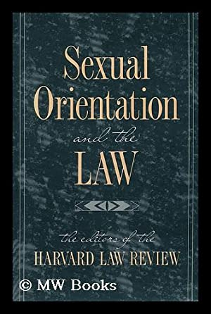 Sexual Orientation and the Law / the: Harvard Law Review