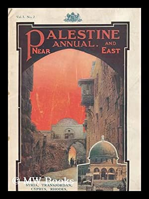 The Palestine and Near East Annual - Vol. 1, No. 2 - Including; Transjordan, Syria, Cyprus, Rhodes,...