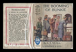The Booming of Bunkie: a History: Neill, Alexander Sutherland (1883-1973)