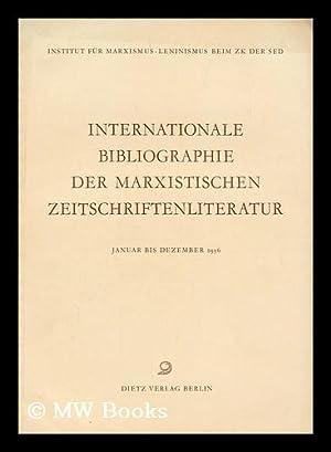 Internationale Bibliographie Marxistischer Zeitschriftenliteratur : Januar bis Dezember 1956: ...
