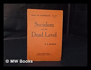 Socialism and the dead level / R. B. Suthers: Suthers, R. B. (Robert Bentley) (1870-?)
