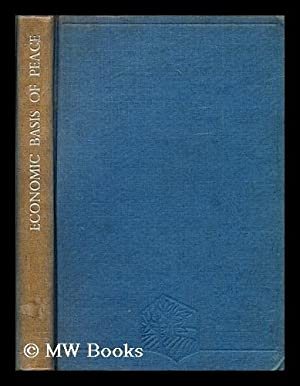 The economic basis of a durable peace / by J. E. Meade: Meade, J. E. (James Edward) (1907-?)