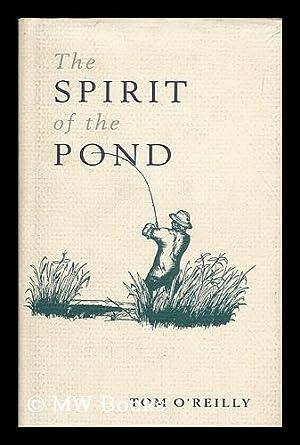 The spirit of the pond: O'Reilly, Tom