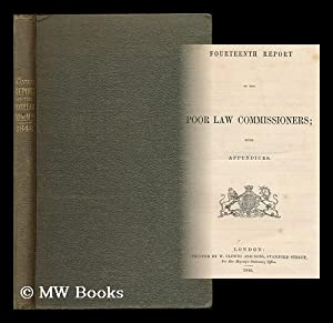 Fourteenth report of the Poor Law Commissioners; with appendices: Great Britain. Parliament. House ...