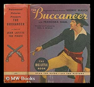 The buccaneer / retold from the Paramount picture starring Fredrick March with Franciska Gaal:...
