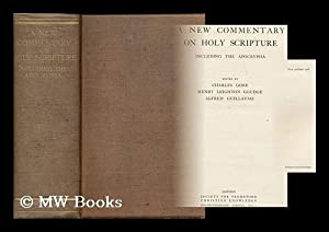 A new commentary on Holy Scripture : including the Apocrypha / edited by Charles Gore, Henry ...