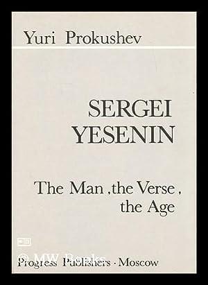 Sergei Yesenin : the man, the verse,: Prokushev, Yuri