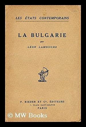 La Bulgarie / par Leon Lamouche: Lamouche, Leon (1860-?)