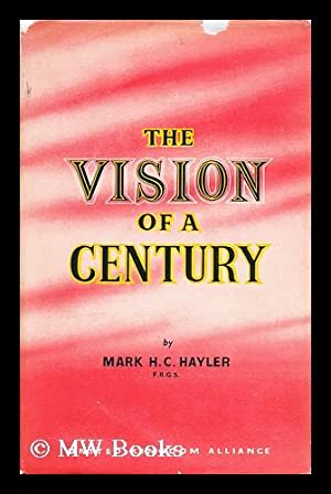The Vision of a Century, 1853-1953. By Mark H. C. Hayler . The United Kingdom Alliance in ...