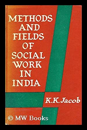 Methods and fields of social work in India / [by] K. K. Jacob: Jacob, K. K.