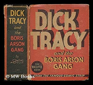 Dick Tracy and the Boris Arson gang / by Chester Gould: Gould, Chester