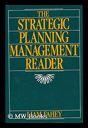 The Strategic planning management reader / [edited: Fahey, Liam (ed.)