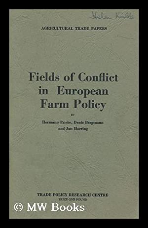 Fields of conflict in European farm policy / by Hermann Priebe, Denis Bergmann and Jan Horring: ...