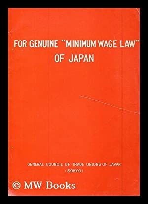 "For genuine ""minimum wage law"" of Japan : June 1959: General Council of Trade Unions of ..."