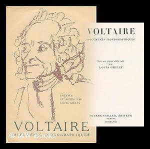 Voltaire : documents iconographiques / preface et notes par Louis Gielly: Voltaire (1694-1778) ; ...