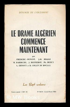 Defense de l'Occident : Le drame Algerien commence maintenant / par Frederic Dupont, J.-B...