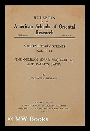 The Qumran (Dead Sea) Scrolls and Palaeography : in Bulletin of the American Schools of Oriental ...