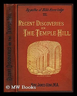 Recent discoveries on the Temple Hill: King, Rev. James