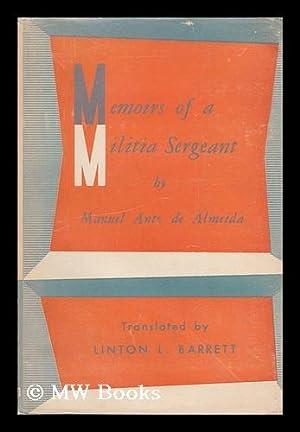 Memoirs of a militia sergeant / translated from the Portuguese by Linton L. Barrett: Almeida, ...