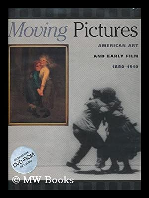 Moving pictures : American art and early film, 1880-1910 / Nancy Mowll Mathews with Charles ...