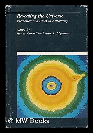 Revealing the Universe : Prediction and Proof: Cornell, James (1938-).