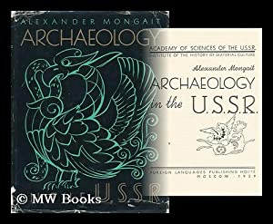 Archaeology in the U. S. S. R.: Mongait, Alexander
