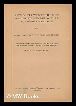 Katalog Der Wiedergefundenen Manuskripte Und Briefwechsel Von Herman Boerhaave: Cohen, Ernst and ...