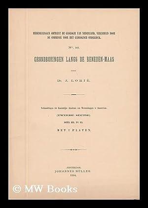 Mededeelingen Omtrent De Geologie Van Nederland, Verzameld: Lorie, Dr. J.