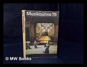 Musikbuhne 75 : Probleme Und Informationen Herausgegeben Von Horst Seeger