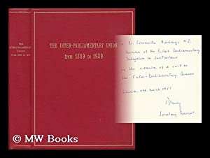 The Inter-Parliamentary Union from 1889 to 1939 - a Publication Issued by the Inter-Parliamentary ...