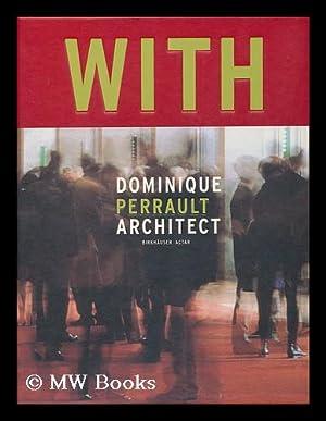Dominique Perrault, Architect / [Text Editing, Albert Ferré, Frédéric Migayrou] ['Published on ...