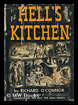 Hell's Kitchen - the Roaring Days of New York's Wild West Side: O'Connor, Richard (1915-...