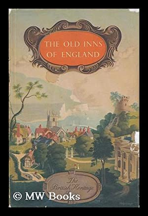 The Old Inns of England / by A. E. Richardson ; with a Foreward by Sir Edwin Lutyens: ...