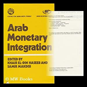 Arab Monetary Integration : Issues and Prerequisites: Makdisi, Samir A.