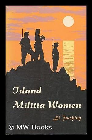 Island Militia Women: Ju-Ching, Li