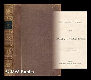 An illustrated itinerary of the county of Lancaster: Redding, Cyrus (1785-1870) ; Taylor, W. C. (...