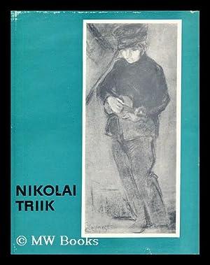 Nikolai Triik, 1884-1940: Pihlak, Evi