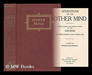 Operations of the other mind : making known the unseen powers of the universe in their control over...