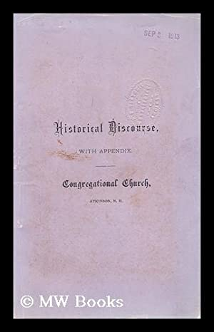 Historical discourse delivered at atkinson N. H. on the centennial anniversary of the ...