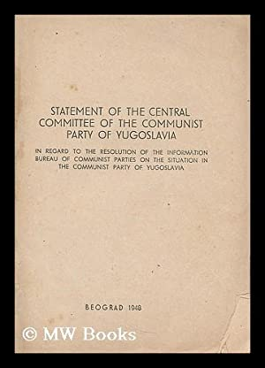 Statement of the Central Committee of the Communist Party of Yugoslavia : in regard to the ...