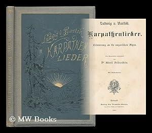 Karpathenlieder. Erinnerung an die ungarischen Alpen. Dem Magyarischen nachgedichtet von A. ...