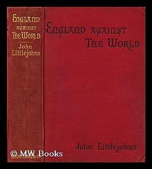 England against the world / by John Littlejohns: Littlejohns, John